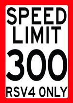 SPEED LIMIT 300 - RSV4 ONLY speed limit sign
