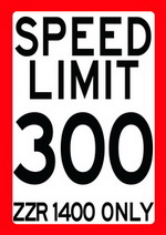 SPEED LIMIT 300 - ZZR 1400 ONLY speed limit sign
